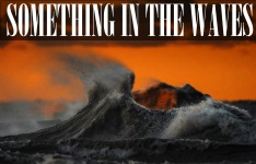 sOMETHING IN THE WAVES234
